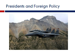 Presidents and Foreign Policy PowerPoint PPT Presentation