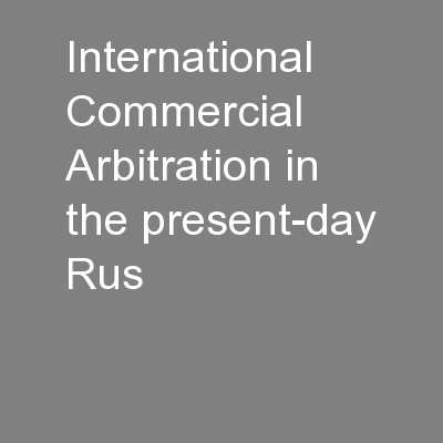 International Commercial Arbitration in the present-day Rus