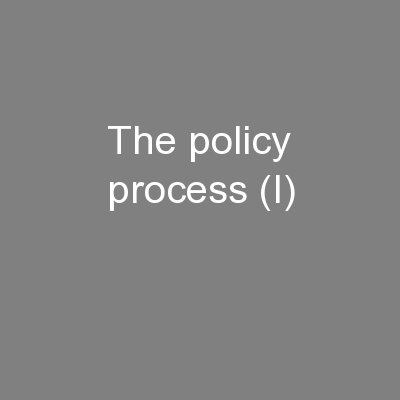 The policy process (I) PowerPoint PPT Presentation