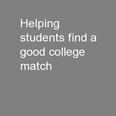 Helping Students Find a Good College Match: