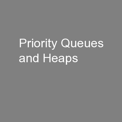 Priority Queues and Heaps PowerPoint PPT Presentation
