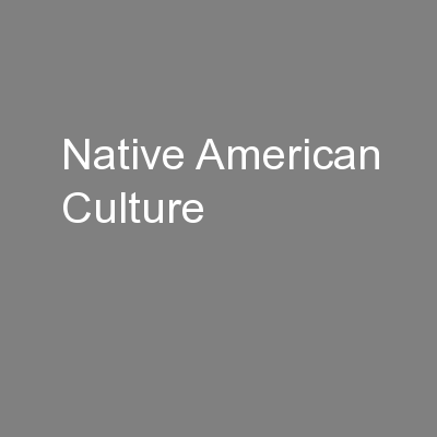 Native American Culture PowerPoint PPT Presentation