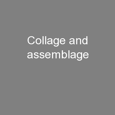 Collage and assemblage