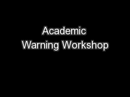 Academic Warning Workshop PowerPoint PPT Presentation