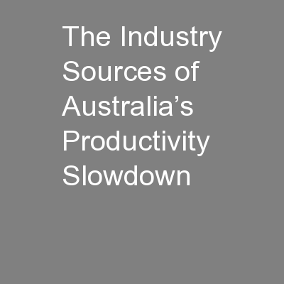 The Industry Sources of Australia's Productivity Slowdown PowerPoint PPT Presentation