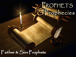 Father & Son Prophets PowerPoint PPT Presentation