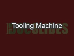 Tooling Machine PowerPoint PPT Presentation