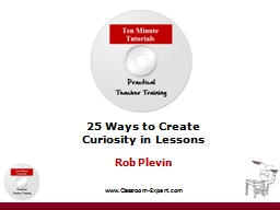 25 Ways to Create Curiosity in Lessons PowerPoint PPT Presentation