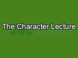 The Character Lecture PowerPoint PPT Presentation