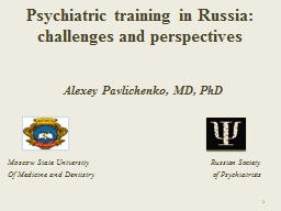 Psychiatric training in Russia: challenges and perspectives
