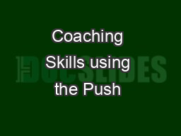 Coaching Skills using the Push & Pull Continuum