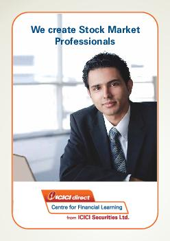 We create Stock Market Professionals ICICIdirect Centre for Financial Learning an Initiative of ICICI Securities Ltd