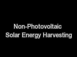 Non-Photovoltaic Solar Energy Harvesting PowerPoint PPT Presentation