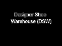 Designer Shoe Warehouse (DSW) PowerPoint PPT Presentation