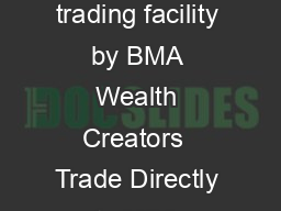Trade in US Stock Exchange directly with StockUSA  a unique online trading facility by BMA Wealth Creators  Trade Directly to USA Exchange  Commission on per trade not  basis