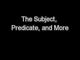 The Subject, Predicate, and More