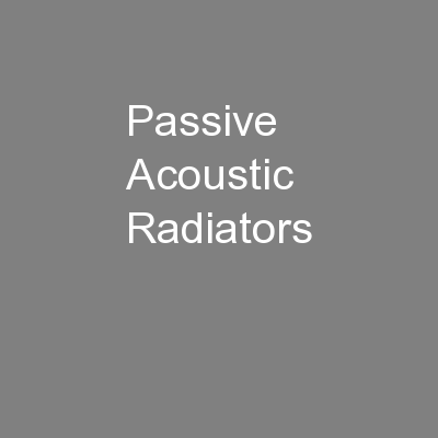 Passive Acoustic Radiators