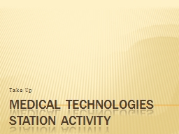 MEDICAL TECHNOLOGIES STATION ACTIVITY