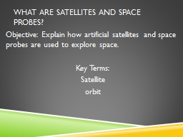 what are satellites and space probes?