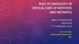 Role of radiology in critical care of mothers and neonates