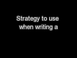 Strategy to use when writing a