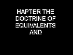 HAPTER THE DOCTRINE OF EQUIVALENTS AND