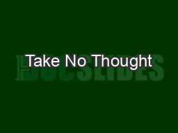 Take No Thought