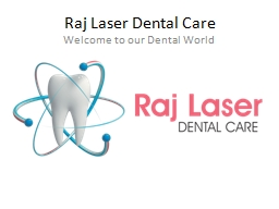 Raj Laser Dental Care