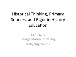 Historical Thinking, Primary Sources, and Rigor in History