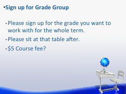 Please sign up for the grade you want to work with for the