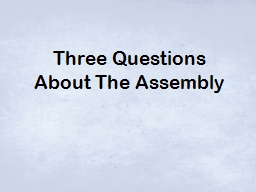 Three Questions About The Assembly
