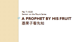 A Prophet by His Fruit PowerPoint PPT Presentation