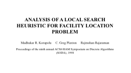 ANALYSIS OF A LOCAL SEARCH HEURISTIC FOR FACILITY LOCATION PowerPoint PPT Presentation