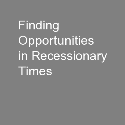 Finding Opportunities in Recessionary Times