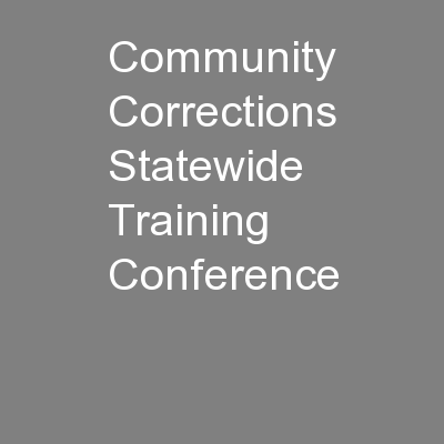 Community Corrections Statewide Training Conference PowerPoint PPT Presentation
