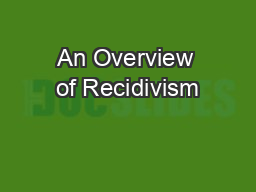 An Overview of Recidivism& Risk Assumptions in the RNR