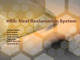 HRS: Heat Reclamation System