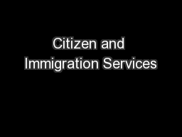 Citizen and Immigration Services