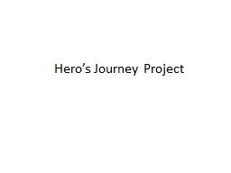 Hero's Journey Project PowerPoint PPT Presentation