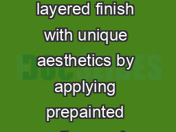 This dramatic technique creates a layered finish with unique aesthetics by applying prepainted craft paper in a random pattern to the wall