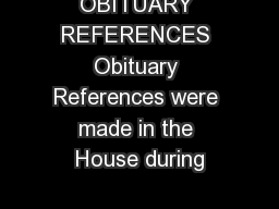 OBITUARY REFERENCES Obituary References were made in the House during
