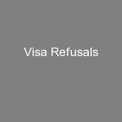Visa Refusals PowerPoint PPT Presentation