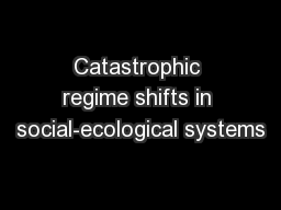 Catastrophic regime shifts in social-ecological systems PowerPoint PPT Presentation