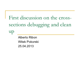First discussion on the cross-sections debugging and clean