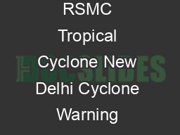 Damage Potential of Tropical Cyclone Regional Specialised Meteorological Ce ntre RSMC Tropical Cyclone New Delhi Cyclone Warning Division India Meteorologi cal Department Mausam Bhavan Lodi Road New D