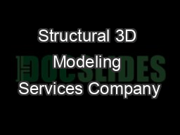 Structural 3D Modeling Services Company PowerPoint PPT Presentation