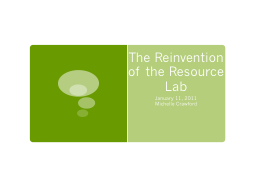 The Reinvention of the Resource Lab