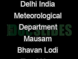 Regional Specialised Meteorological Centre RSMC  Tropical Cyclones New Delhi India Meteorological Department Mausam Bhavan Lodi Road New Delhi Introduction The loss of life property and human su fferi