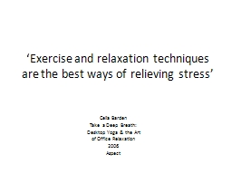 'Exercise and relaxation techniques are the best ways of