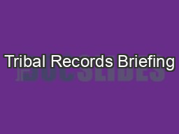 Tribal Records Briefing